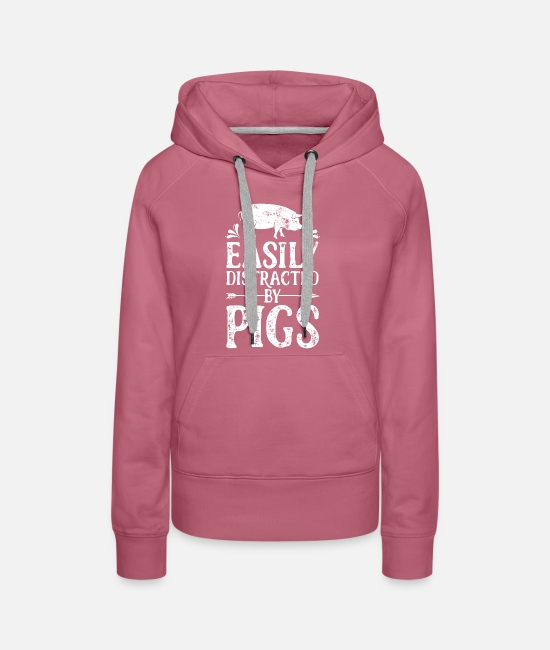 Easily Distracted By Pigs Hoodies & Sweatshirts - Easily Distracted By Pigs T Shirt Funny Pig - Women's Premium Hoodie mauve