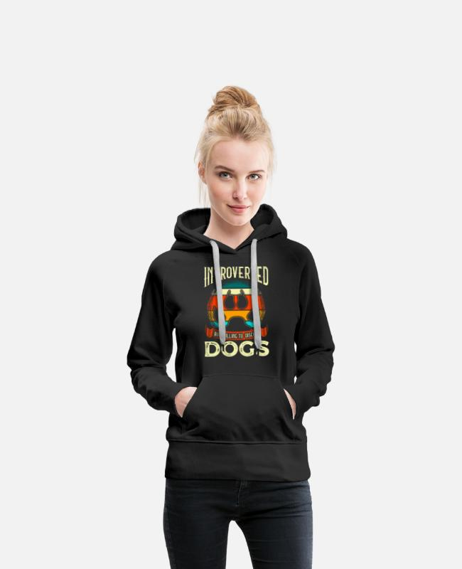 Reading Hoodies & Sweatshirts - Funny Introverted But Willing To Discuss Dogs - Women's Premium Hoodie black