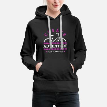 Sustainable Travel by Bike - create adventure for yourself - Women's Premium Hoodie