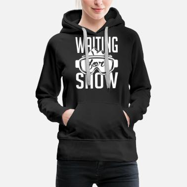 Powder Snow 23_waiting for snow_1c - Women's Premium Hoodie