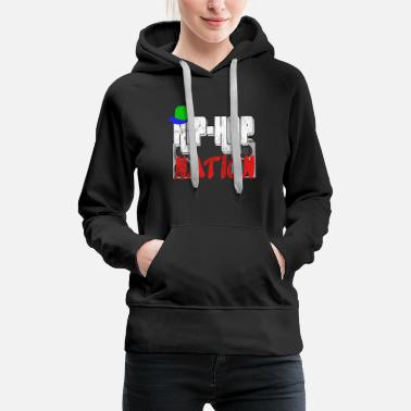 ​​hip Hip-Hip Nation Music Gift - Women's Premium Hoodie