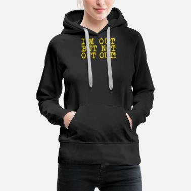 Outing Micky Flanagan Out But not OUT OUT - Women's Premium Hoodie