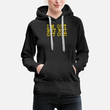 Out Micky Flanagan Out But not OUT OUT - Women's Premium Hoodie