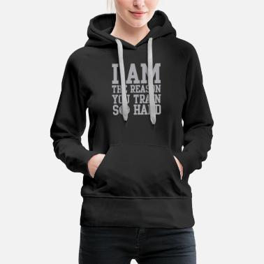 Libero Volleyball - I am the reason you train so hard - Women's Premium Hoodie