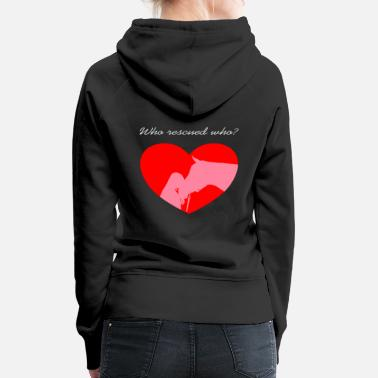 Who rescued who? horse lover - Women's Premium Hoodie