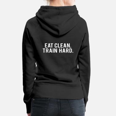 Addicted POWERLIFTING : Eat clean. train hard. - Women's Premium Hoodie