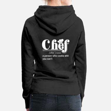 Funny Definition Chef Cook Shit Cooking Kitchen - Women's Premium Hoodie