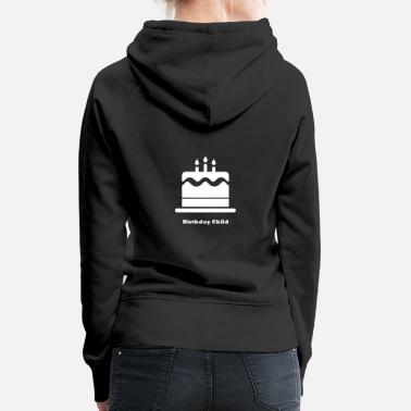 Birthday Child Birthday Child - Women's Premium Hoodie