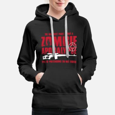 Zombie Zombie Apocalypse Being Excited For Zombie Hunters - Women's Premium Hoodie