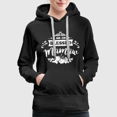 One Blessed Mamaw Shirt - Women's Premium Hoodie