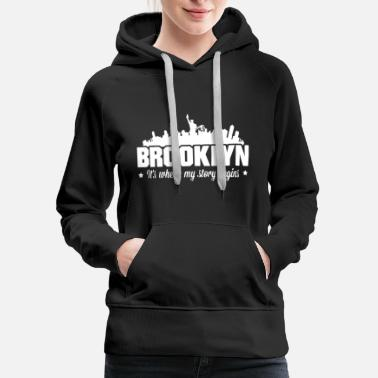 Brooklyn Brooklyn Shirts - Women's Premium Hoodie