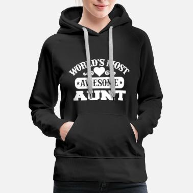 Aunt World's Most Awesome Aunt Tee Shirt - Women's Premium Hoodie