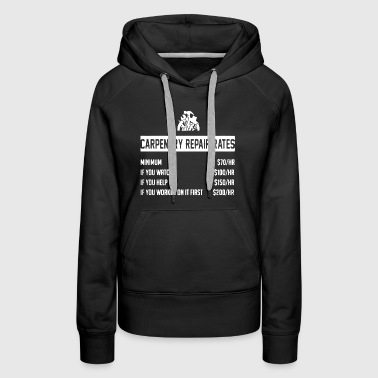 Carpentry Rates Shirt - Women's Premium Hoodie
