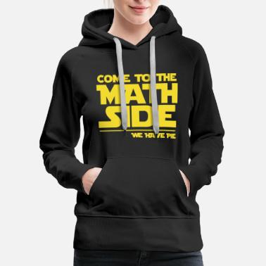 Back Number Clothing Math - come to the math side pie - funny, maths, - Women's Premium Hoodie