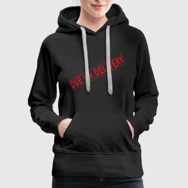 DUE for DELIVERY - Women's Premium Hoodie