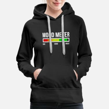 Mood MOOD METER GREAT MOOD - Women's Premium Hoodie