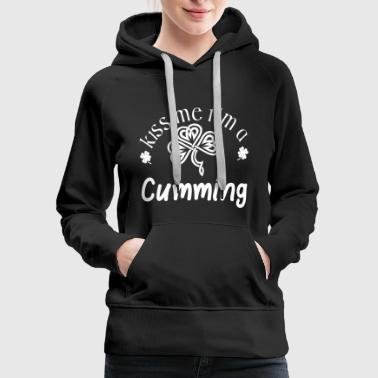 Kiss Me Im A Cumming Saint Patrick Day - Women's Premium Hoodie