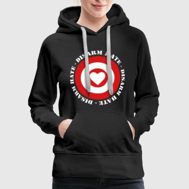 Disarm Hate - No War! - Women's Premium Hoodie