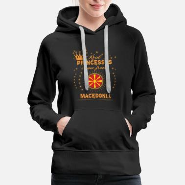Macedonia love princesses come from MACEDONIA - Women's Premium Hoodie