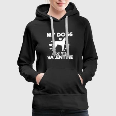 Cute My Dogs are My Valentine Tshirt - Women's Premium Hoodie