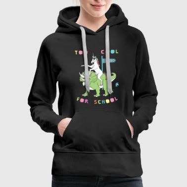 Too Cool For School Unicorn Riding Dinosaur - Women's Premium Hoodie