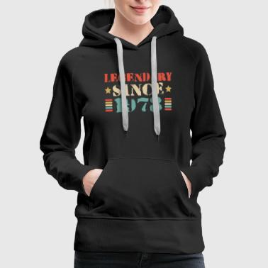 Legendary Since 1978 Retro Vintage Shirt Gift Item - Women's Premium Hoodie