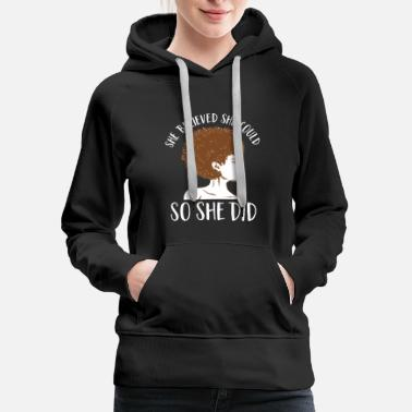 Empowerment She Believed She Could So She Did Black Girl Magic - Women's Premium Hoodie
