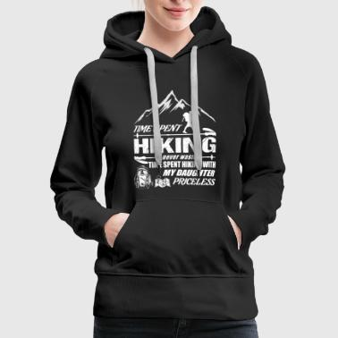 Start Time Spent Hiking Is Never Waster T Shirt - Women's Premium Hoodie