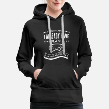 Tonight I have plans for tonight T-Shirt - Women's Premium Hoodie