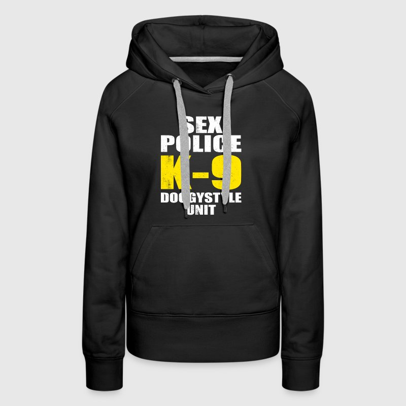 SEX POLICE K-9 DOGGYSTYLE UNIT - Women's Premium Hoodie