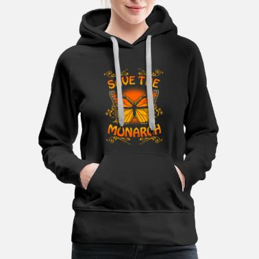 Monarchy Monarch - Monarch - save the monarch butterfly T - Women's Premium Hoodie