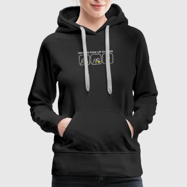 Pick Up HOw To Pick Up Chicks - Women's Premium Hoodie