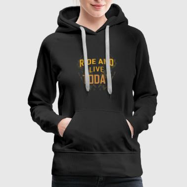 ride and live today typography - Women's Premium Hoodie