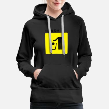 Trash Can trash - Women's Premium Hoodie