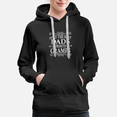 New Jersey Only The Best Dads Get Promoted To Gramps - Women's Premium Hoodie