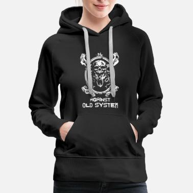 Emo AGAINST OLD SYSTEM 2 - Women's Premium Hoodie