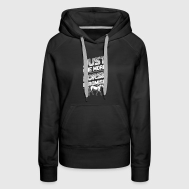 Just One More Horse - Women's Premium Hoodie