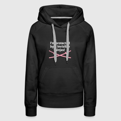 I Am Protected By Invisible Ninjas! - Women's Premium Hoodie