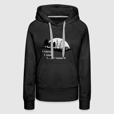 Sawmill wood forest lumberjack forester fun gift - Women's Premium Hoodie