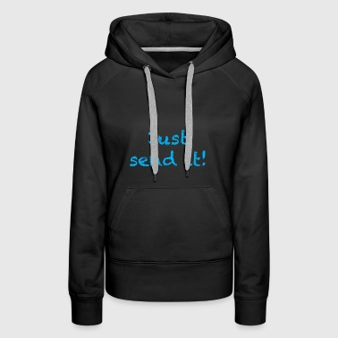 just send it - Women's Premium Hoodie