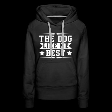 The Dog Like Me Best - Women's Premium Hoodie