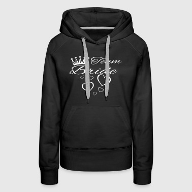 Team Bride Stag Party Night Marriage - Women's Premium Hoodie