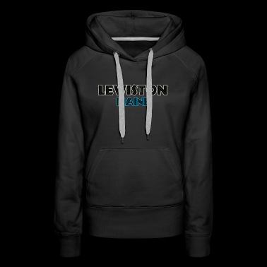 Lewiston Maine Tourists Shirts - Women's Premium Hoodie