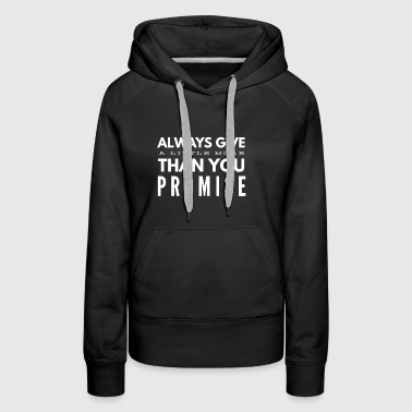 Give More Than Promised - Women's Premium Hoodie
