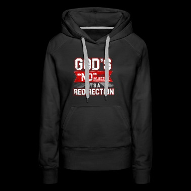 GOD´S REDIRECTION IS NOT A REJECTION - Women's Premium Hoodie