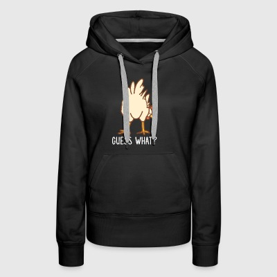 Guess What Chicken Butt Funny Greeting Farm - Women's Premium Hoodie