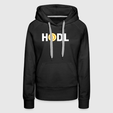 Hodl Meme Bitcoin & Cryptocurrency Holder T-Shirt - Women's Premium Hoodie
