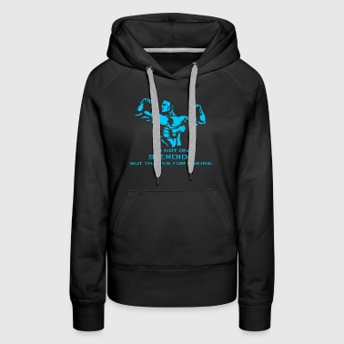 I m Not on Steroids - Women's Premium Hoodie