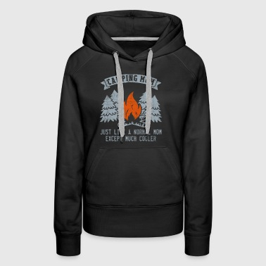 Camping Mom Like Normal Except Much Cooler Gift - Women's Premium Hoodie