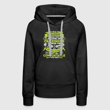 My Level Of Craziness Biologist T-shirt - Women's Premium Hoodie